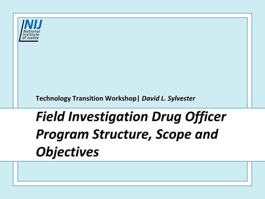 PPT - Field Investigation Drug Officer Program Structure