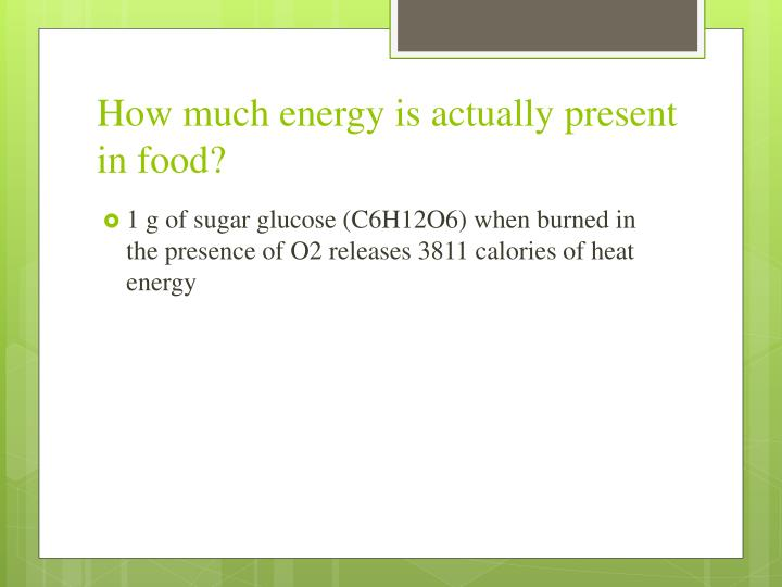 How much energy is actually present in food?