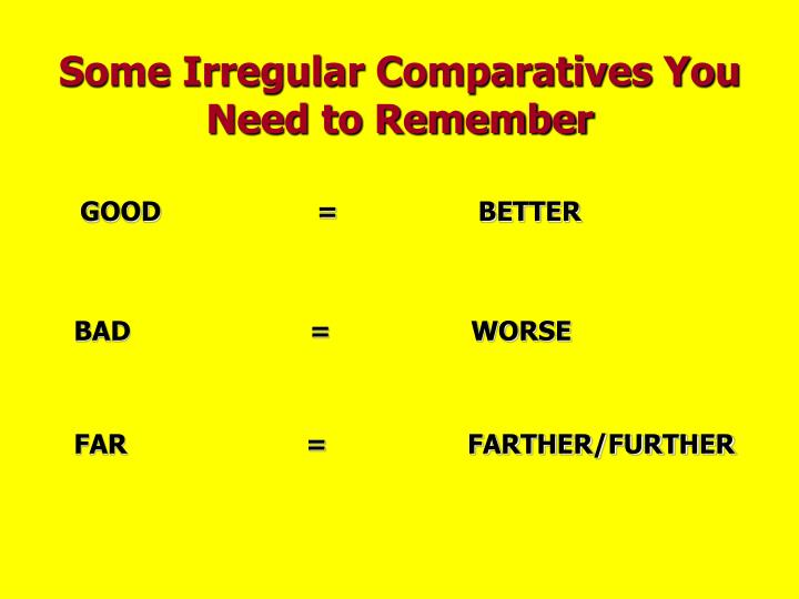 Some Irregular Comparatives You Need to Remember