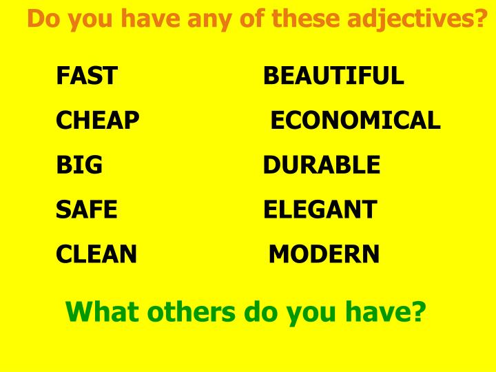 Do you have any of these adjectives?