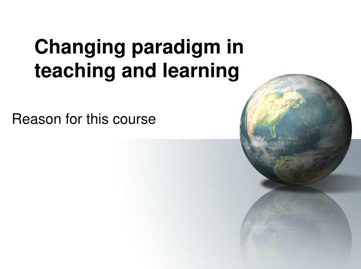 changing paradigm in teaching and learning n.