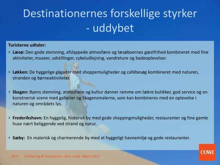 Destinationernes forskellige styrker