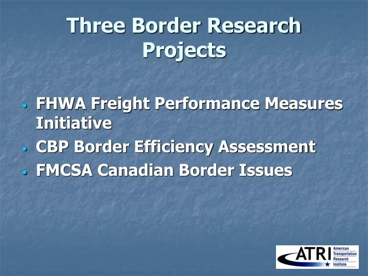 Three Border Research Projects