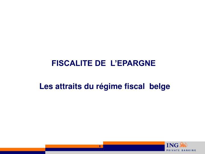 FISCALITE DE  L'EPARGNE