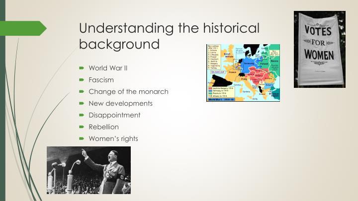 Understanding the historical background