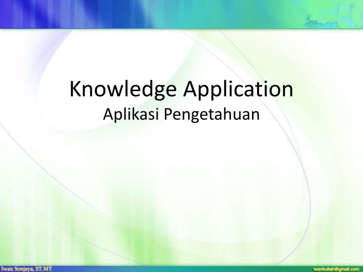 knowledge application aplikasi pengetahuan n.