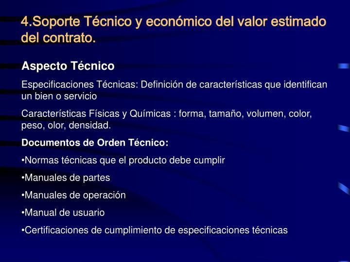 4.Soporte Técnico y económico del valor estimado del contrato.