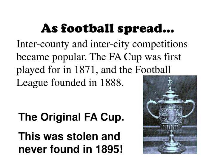 As football spread…