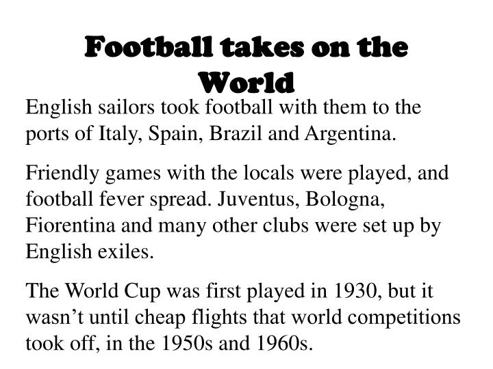 Football takes on the World