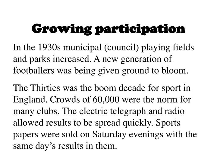 Growing participation