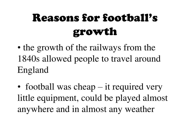 Reasons for football's growth