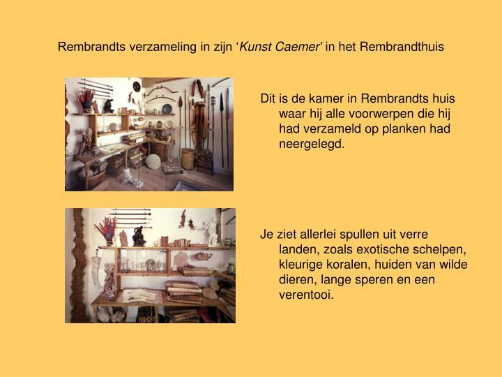 Rembrandts verzameling in zijn '