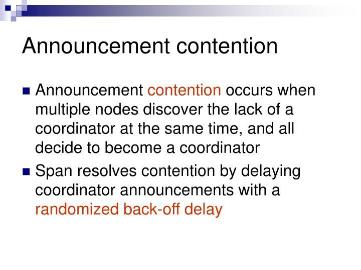 Announcement contention