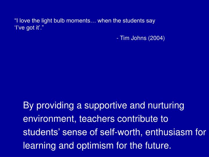 """""""I love the light bulb moments… when the students say 'I've got it'."""""""