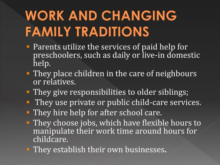 WORK AND CHANGING FAMILY TRADITIONS