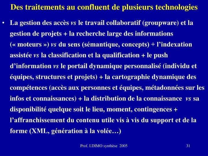 Des traitements au confluent de plusieurs technologies