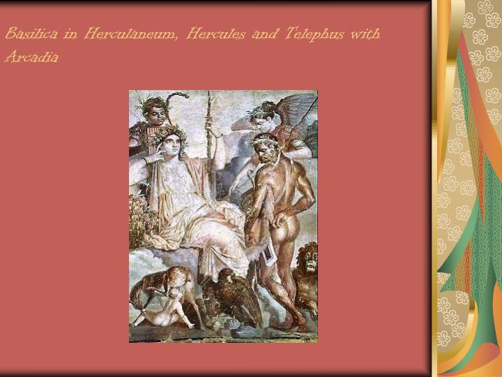 Basilica in Herculaneum, Hercules and Telephus with Arcadia