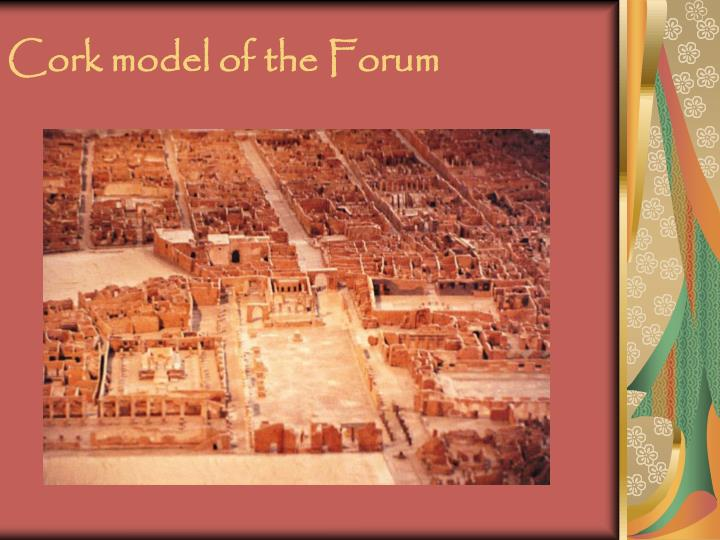 Cork model of the Forum