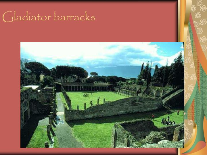 Gladiator barracks
