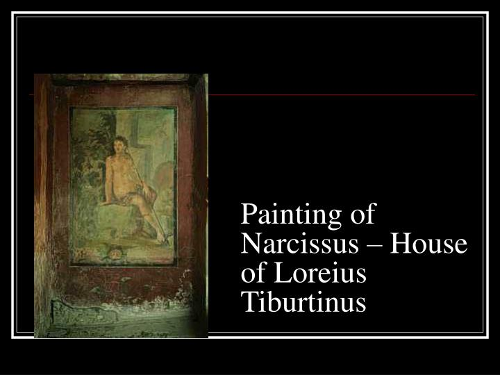 Painting of Narcissus – House of Loreius Tiburtinus