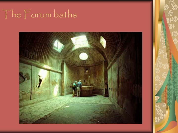 The Forum baths