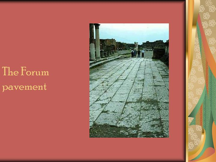 The Forum pavement