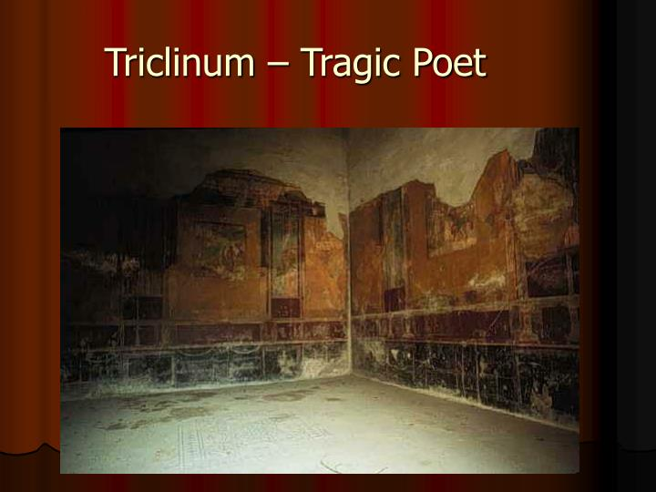 Triclinum – Tragic Poet