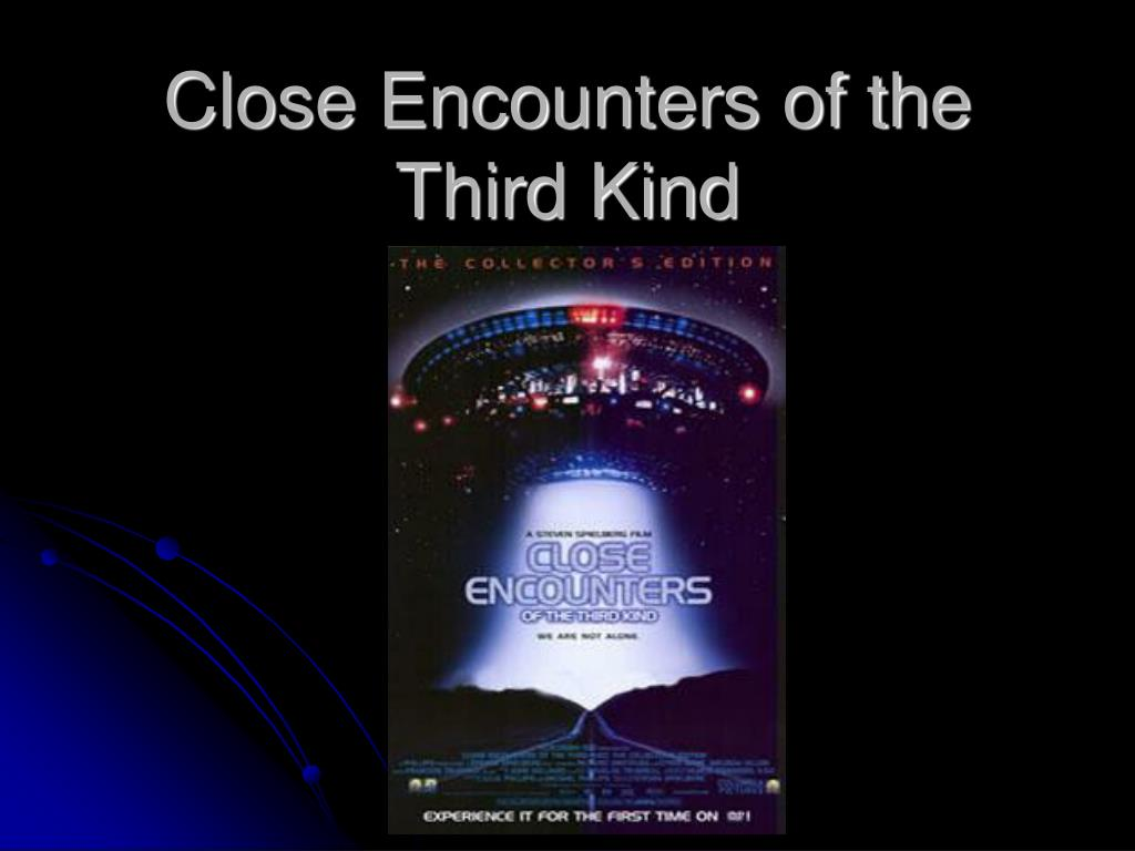 Ppt Close Encounters Of The Third Kind Powerpoint Presentation