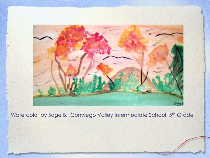 Watercolor by Sage B., Conwego Valley Intermediate School, 5