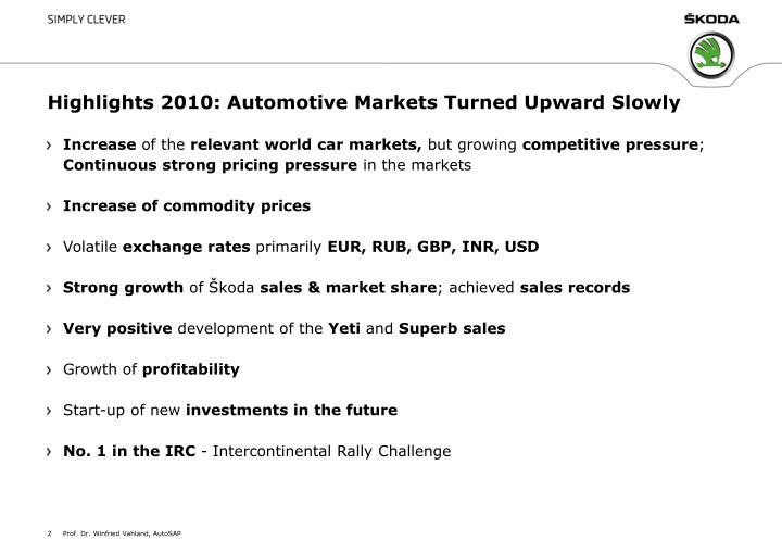 Highlights 2010 automotive m arkets t urned u pward s lowly
