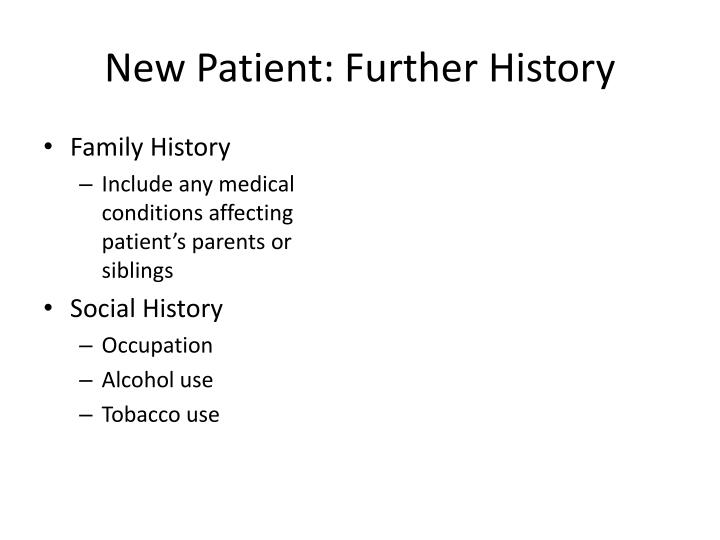 New Patient: Further History