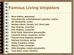 famous living unipolars