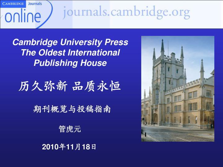 Cambridge university press the oldest international publishing house 2010 11 18