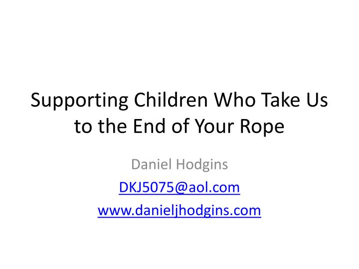 supporting children who take us to the end of your rope n.