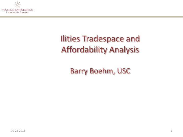 Ilities tradespace and affordability analysis barry boehm usc