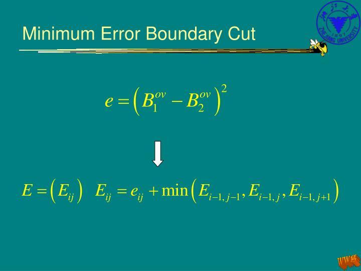 Minimum Error Boundary Cut