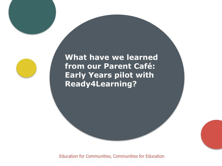 What have we learned from our Parent Café: Early Years pilot with Ready4Learning?