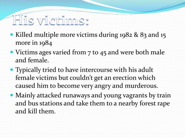 His victims:
