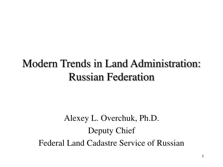 modern trends in land administration russian federation n.