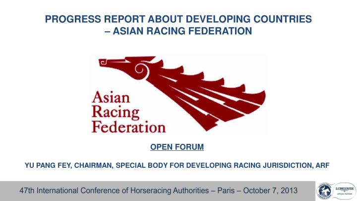 progress report about developing countries asian racing federation n.