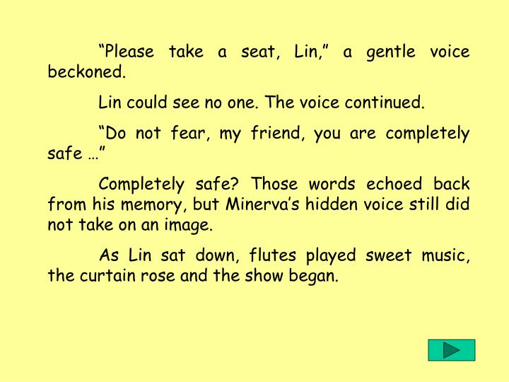 """""""Please take a seat, Lin,"""" a gentle voice beckoned."""