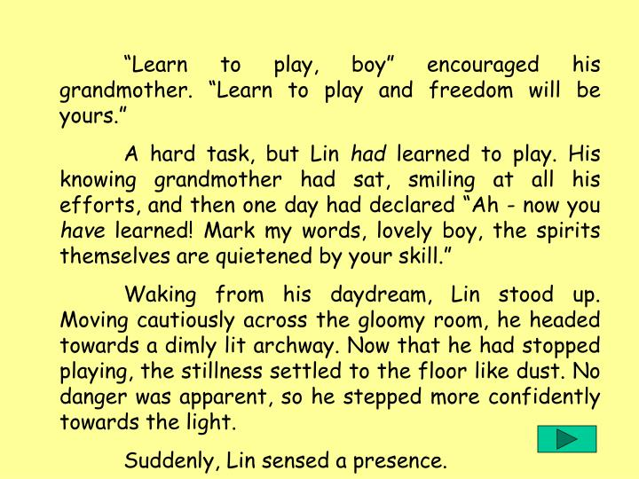 """""""Learn to play, boy"""" encouraged his grandmother. """"Learn to play and freedom will be yours."""""""