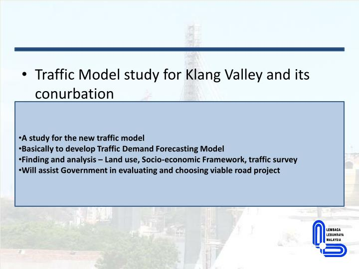 Traffic Model study for Klang Valley and its conurbation