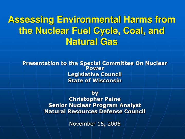 assessing environmental harms from the nuclear fuel cycle coal and natural gas n.