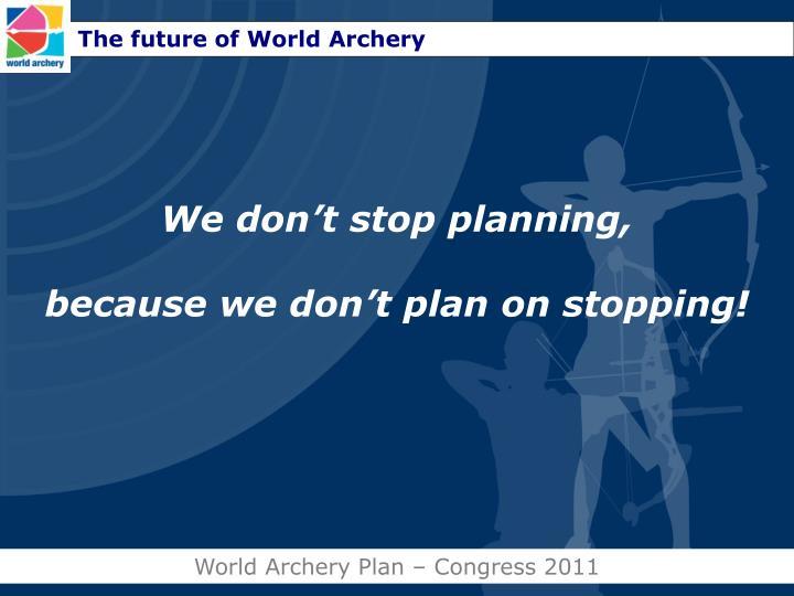 The future of World Archery