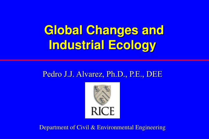 Global changes and industrial ecology