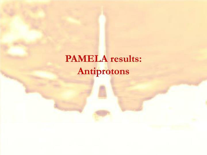 PAMELA results: