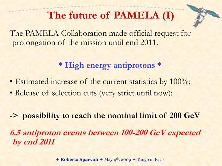 The future of PAMELA (I)