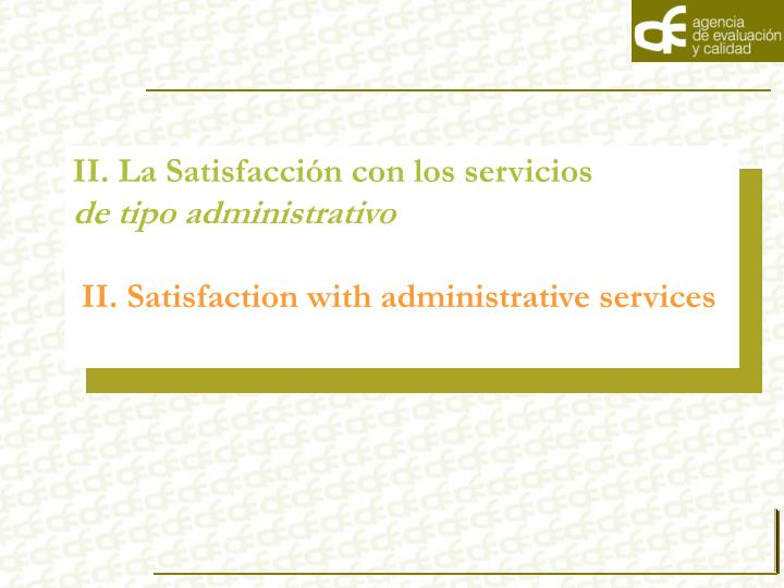 II. La Satisfacción con los servicios