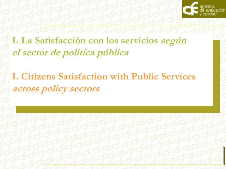 I. La Satisfacción con los servicios